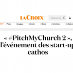 LA CROIX : PitchMyChurch 2, l'événement des start-up cathos